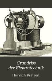 Grundriss der Elektrotechnik: für den praktischen Gebrauch, für Studierende der Elektrotechnik und zum Selbststudium, Band 2,Ausgabe 1
