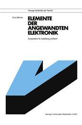 Elemente der angewandten Elektronik: Kompendium für Ausbildung und Beruf, Ausgabe 7