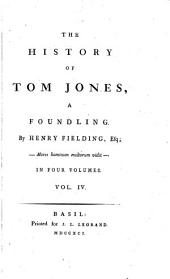 The History of Tom Jones, a Foundling: In Four Volumes, Volume 4