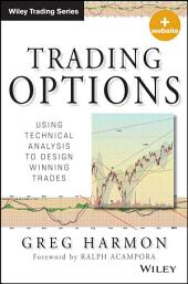 Trading Options: Using Technical Analysis to Design Winning Trades
