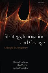 Strategy, Innovation, and Change: Challenges for Management