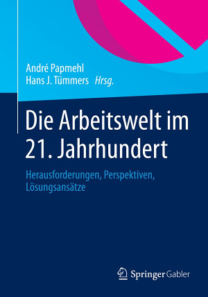 Die Arbeitswelt im 21  Jahrhundert PDF