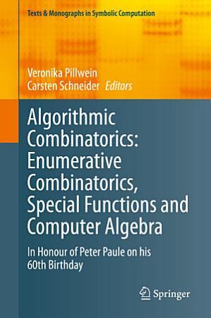 Algorithmic Combinatorics  Enumerative Combinatorics  Special Functions and Computer Algebra PDF