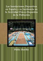 Las Instalaciones Deportivas en España y su Incidencia en la actividad físico-deportiva de la población
