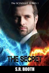 The Secret: Book 1 in The Scinegue Series