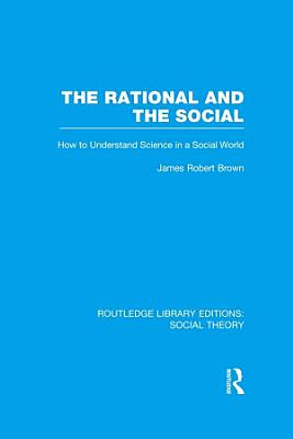 The Rational and the Social  RLE Social Theory  PDF