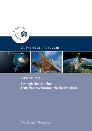 Strategische Aspekte deutscher Weltraumsicherheitspolitik PDF