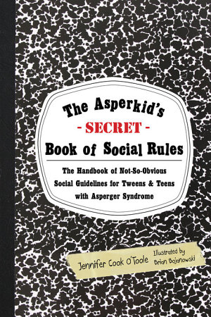 The Asperkid s Secret Book of Social Rules