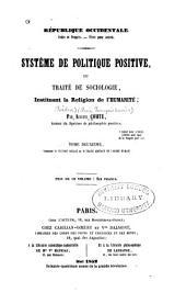 Système de politique positive: ou, Traité de sociologie, instituant la religion de l'humanité, Volume2