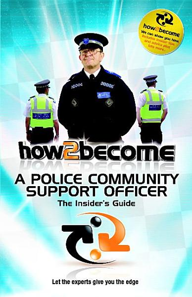 Download How 2 Become a Police Community Support Officer Book