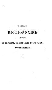 Nouveau dictionnaire pratique de médecine, de chirurgie, et d'hygiène vétérinaires: Volume9