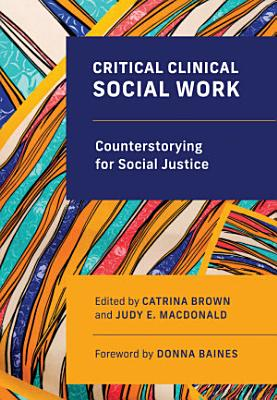 Critical Clinical Social Work  Counterstorying for Social Justice