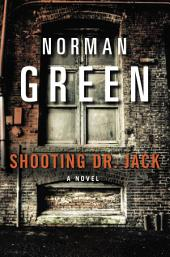 Shooting Dr. Jack: A Novel