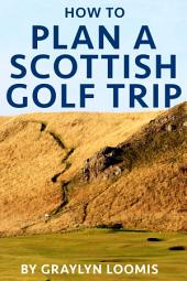 How to Plan a Scottish Golf Trip
