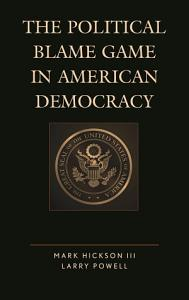 The Political Blame Game in American Democracy