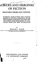 Heroes and Heroines of Fiction: Modern Prose and Poetry, Volume 1