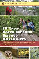 Thirty Great North Carolina Science Adventures