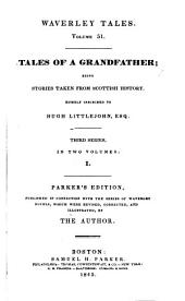 Tales of a Grandfather: Being Stories Taken from Scottish History, Humbly Inscribed to Hugh Littlejohn, Esq. Third series, in two volumes
