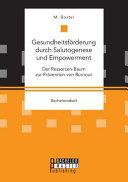 Gesundheitsf  rderung durch Salutogenese und Empowerment  Der Ressorcen Baum zur Pr  vention von Burnout PDF