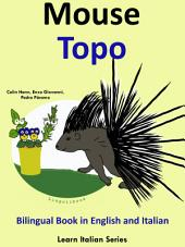 Learn Italian: Italian for Kids. Mouse - Topo: Bilingual Book in English and Italian