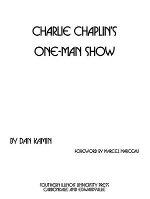Charlie Chaplin s One man Show
