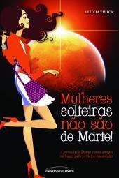 Mulheres solteiras não são de Marte