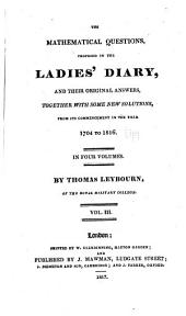 The mathematical questions, proposed in the Ladies' diary, and their original answers: together with some new solutions, from its commencement in the year 1704 to 1816, Volume 3