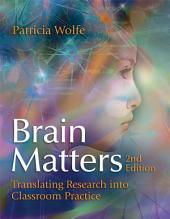 Brain Matters: Translating Research into Classroom Practice, 2nd Edition