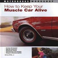 How to Keep Your Muscle Car Alive PDF
