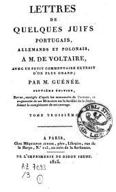 Lettres de quelques Juifs portugais, allemands et polonais à M. de Voltaire: avec un petit commentaire extrait d'un plus grand, Volume3