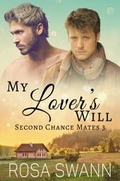 My Lover's Will (Second Chance Mates 3): MM Alpha/Omega Mpreg Gay Romance