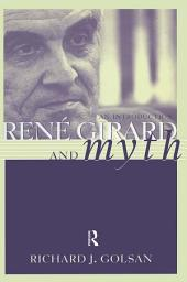 Rene Girard and Myth: An Introduction
