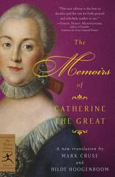The Memoirs Of Catherine The Great PDF
