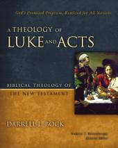 A Theology of Luke and Acts: God's Promised Program, Realized for All Nations