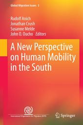 A New Perspective on Human Mobility in the South