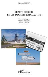 LE SITE DE BURE ET LES DÉCHETS RADIOACTIFS: Carnet de Bure 2001-2006