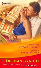 Un cheikh à épouser - L'amour de Sarah - Une bonne étoile: (promotion)