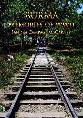 Burma Memories WWII