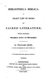 Bibliotheca Biblica: A Select List of Books on Sacred Literature : with Notices, Biographical, Critical, and Bibliographical