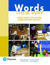 Words Their Way: Word Sorts for Within Word Pattern Spellers, Edition 3