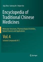 Encyclopedia of Traditional Chinese Medicines - Molecular Structures, Pharmacological Activities, Natural Sources and Applications: Vol. 4: Isolated Compounds N-S