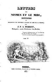 Lettres sur Nismes et le Midi: histoire et description des monumens antiques du Midi de la France, Volume1