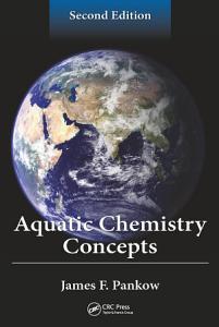 Aquatic Chemistry Concepts  Second Edition Book