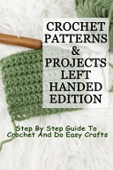 Crochet Patterns & Projects Left-Handed Edition