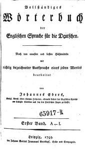 Vollständiges Wörterbuch Der Englischen Sprache Für Die Deutschen, The New and Complete Dictionary of the German and English Languages: Volume 1
