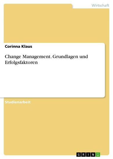 Change Management  Grundlagen und Erfolgsfaktoren PDF