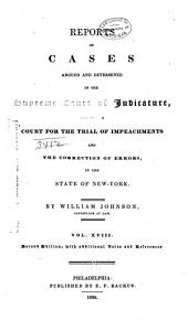 Reports of Cases Argued and Determined in the Supreme Court of Judicature: And in the Court for the Trial of Impeachments and the Correction of Errors in the State of New York, Volume 18