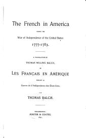 The French in America During the War of Independence of the United States, 1777-1783: Volume 1
