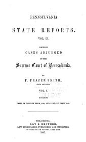 Pennsylvania State Reports Containing Cases Decided by the Supreme Court of Pennsylvania: Volume 51