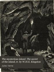 The Mysterious Island The Secret Of The Island Tr By W H G Kingston Book PDF